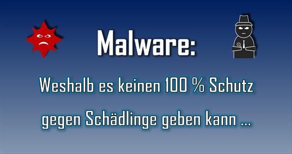 Durch zahlreiche Faktoren wie zeitliche Differenzen und menschliche Fehler wird es wohl nie einen hundertprozentigen Schutz gegen Malware geben können.