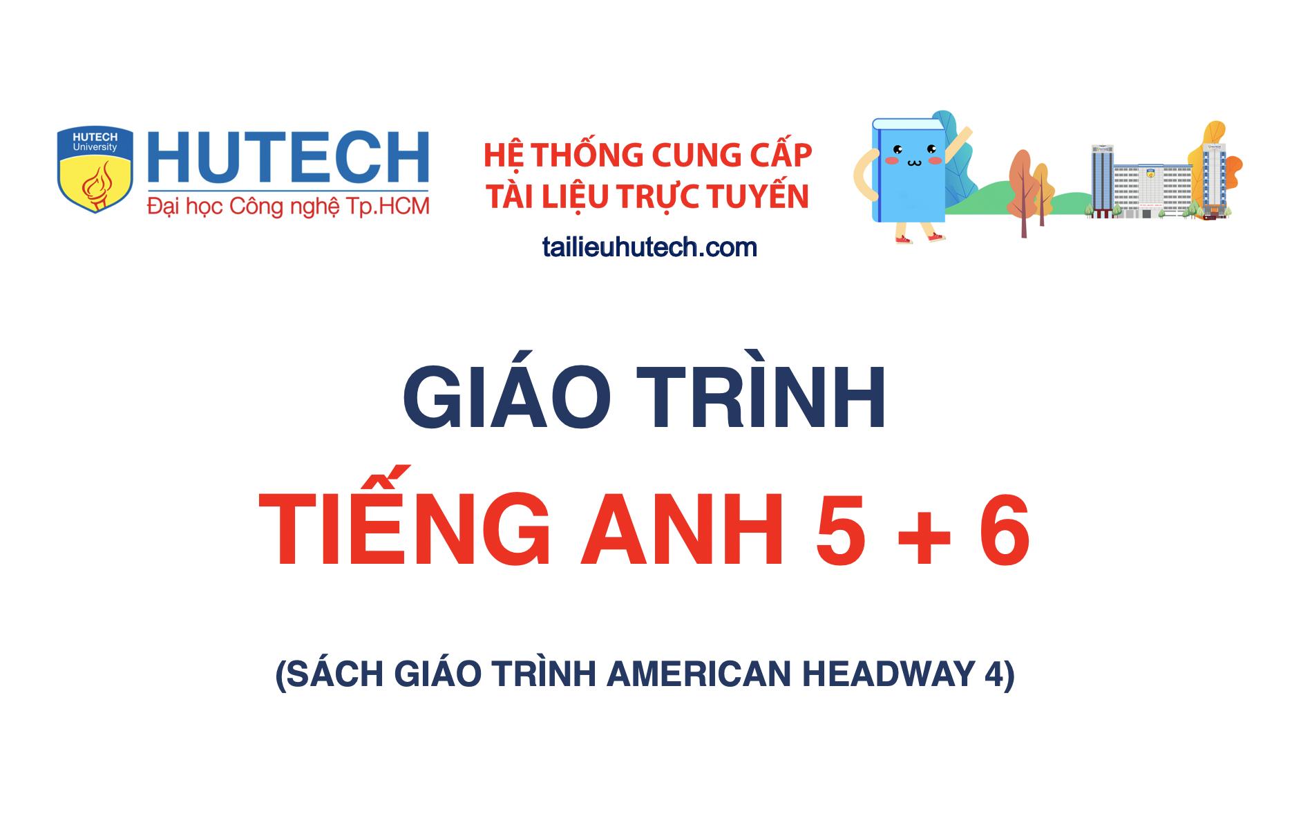 [Giáo trình] Tiếng Anh 5 + 6 (American Headway)