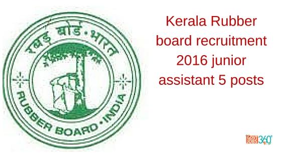 Kerala Rubber board recruitment 2016 junior assistant 5 posts