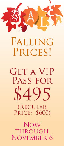 $495 VIP SALE THROUGH NOVEMBER 6TH