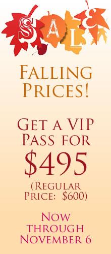 $495 VIP SALE THROUGH NOVEMBER 6TH