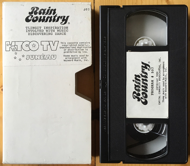For sale: Rain Country program #507, VHS video tape:               Tlingit inspiration; Involved with music; and Discovering               dance.