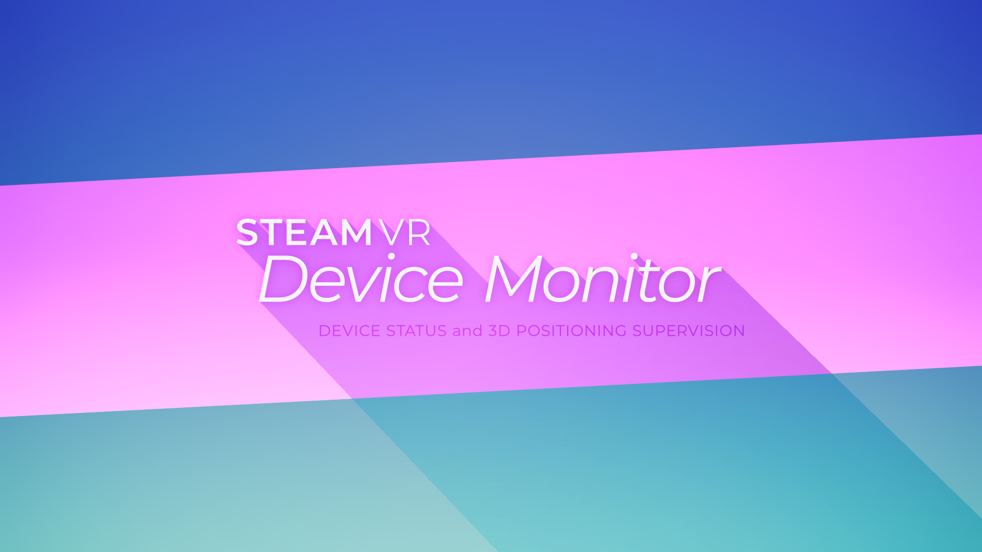 Device Monitor for SteamVR