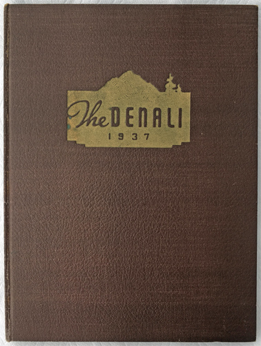 For sale: original 1937 University of Alaska                 Fairbanks Denali College Yearbook.