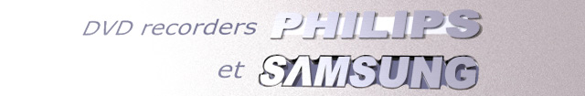 DVD recorders Philips et Samsung