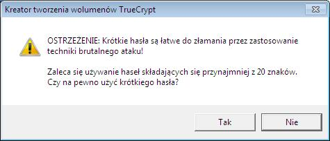akceptacja krótkiego hasła TrueCrypt