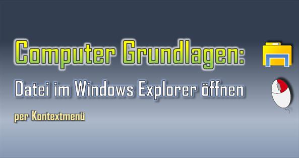 Der Windows Explorer hat zahlreiche Funktionen für Dateien und Ordner und u. a. direkt Dateien öffnen, z. B. per Kontextmenü.