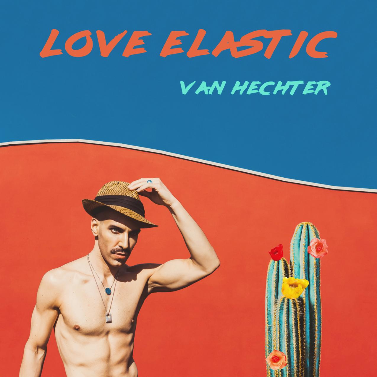 Van Hechter - Love Elastic
