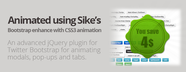 Animated using Bootstrap enhance with CSS3 animation advanced jQuery plugin for Twitter Bootstrap for animating modals, and tabs. w4i
