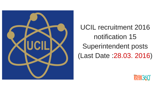 UCIL recruitment 2016 notification 15 Superintendent posts
