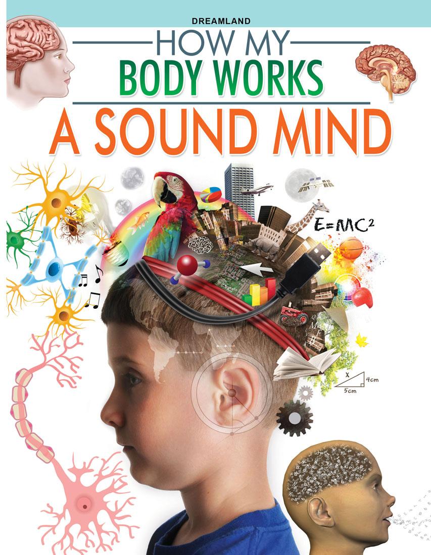 A Sound Mind (How My Body Works)