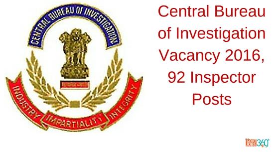 Central Bureau of Investigation Vacancy 2016, 92 Inspector Posts