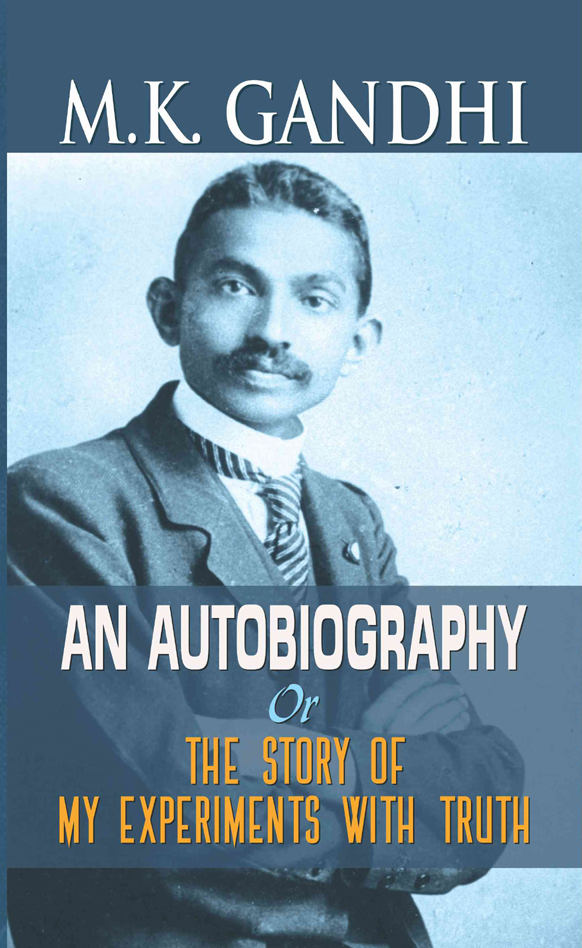 autobiography of m k gandhi Looking for gandhiji videos find a collection of videos of mahatma gandhi and films made on gandhiji's life some of these films contain original archival footage.