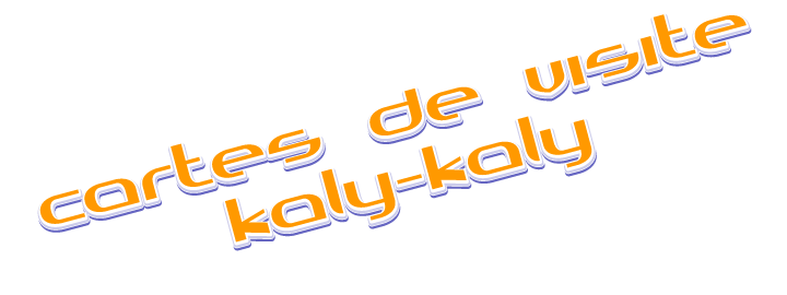 Cartes de visite Kaly-Kaly