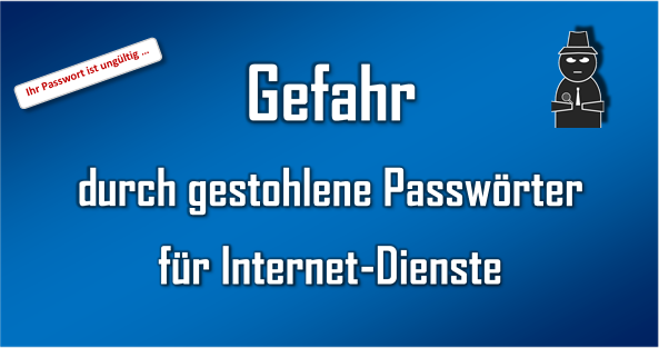 Gestohlene Zugangsdaten im Internet sind eine ständige Gefahr.