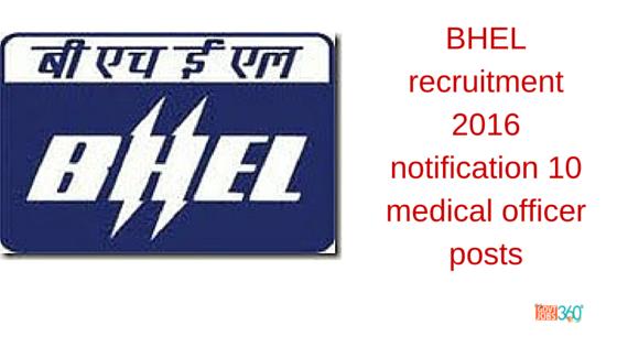 BHEL recruitment 2016 notification 10 medical officer posts