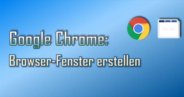 Im Google Chrome können nicht nur Registerkarten, sondern mehrere Browser-Fenster genutzt werden.