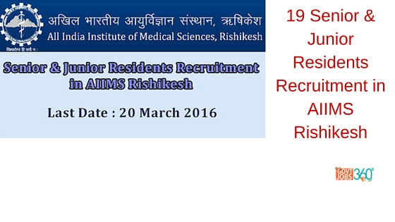 19 Senior & Junior Residents Recruitment in AIIMS Rishikesh