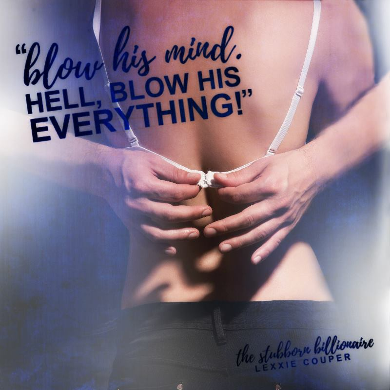 The Stubborn Billionaire by Lexxie Couper teaser2