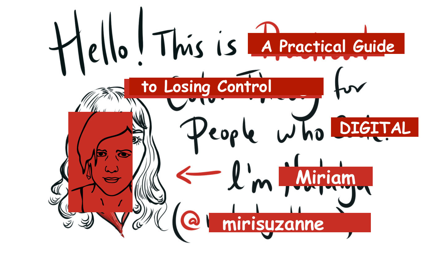 Hello this is a Practical Guide to Losing Control for People who DIGITAL
