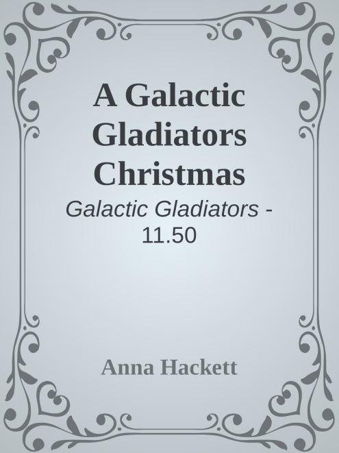 A Galactic Gladiators Christmas by Anna Hackett