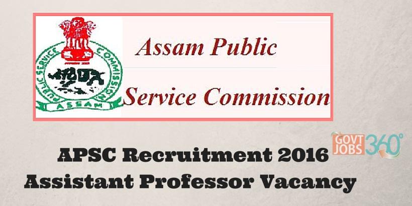 Assam PSC – APSC Recruitment 2016 – Assistant Professor Vacancy