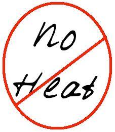 No heat