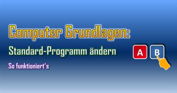 Die Änderung des Standard-Programms ist Option, um Dateien mit dem gewünschten Programm zu öffnen.