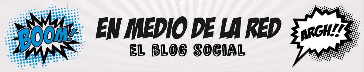 En Medio de la Red - El Blog Social