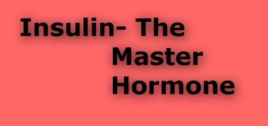 Insulin The Master Hormone