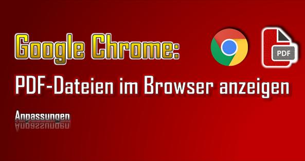 Die im Google Chrome für den PDF Viewer ggf. notwendigen Anpassungen sind mit wenigen Klicks erledigt.
