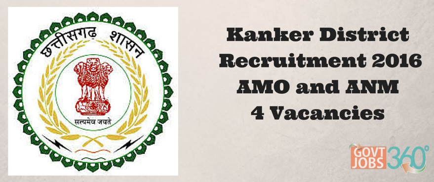 Kanker District Recruitment 2016 Walkin for AMO and ANM 4 Posts