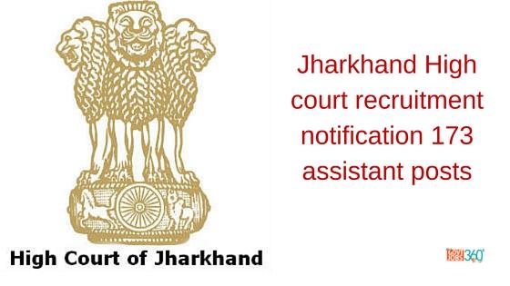 Jharkhand High court recruitment notification 173 assistant posts