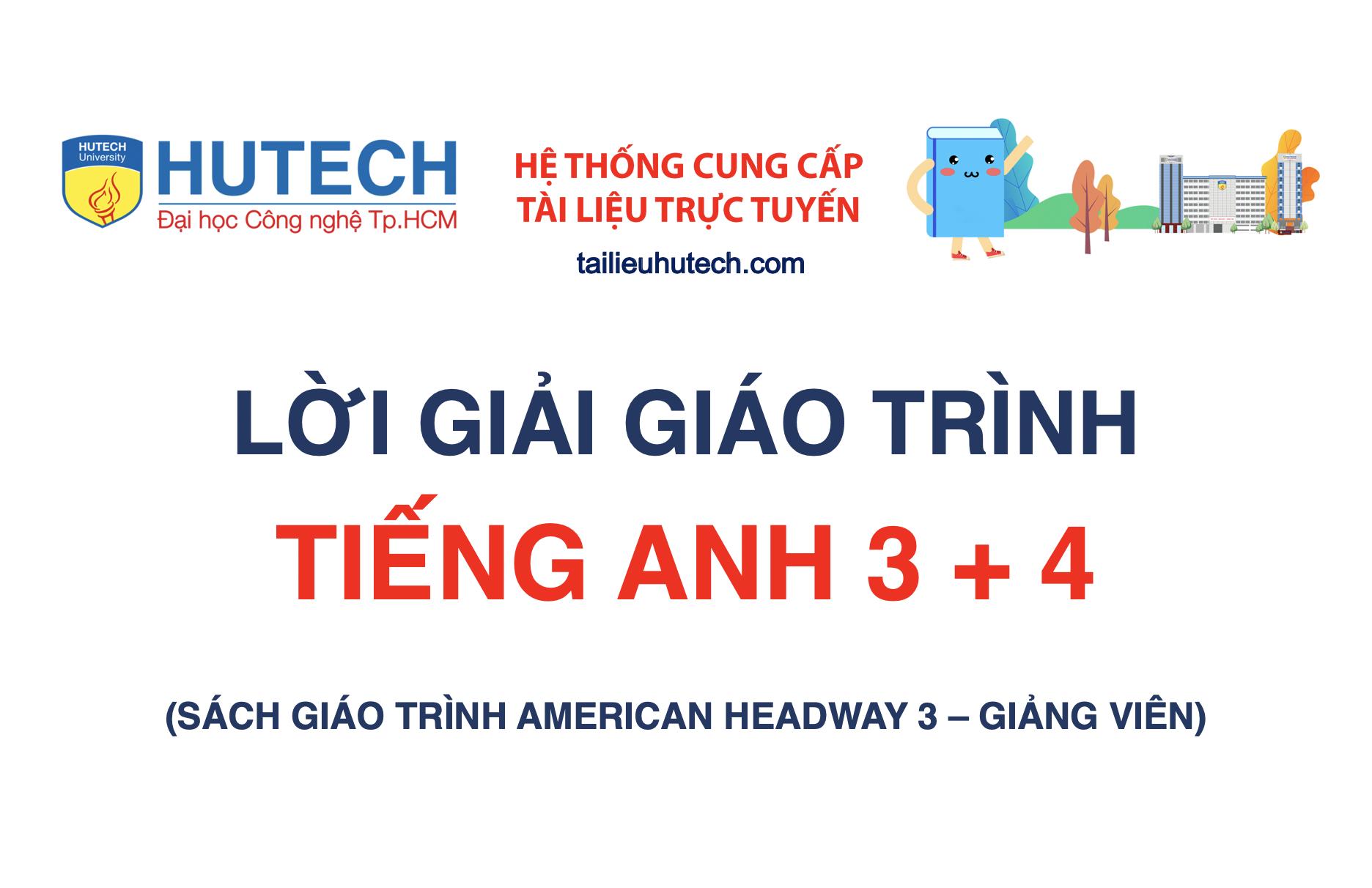 [Lời giải Giáo trình] Tiếng Anh 3 + 4 (American Headway)