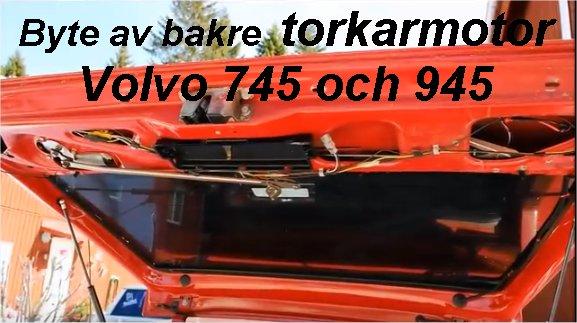 dl.dropboxusercontent.com/s/x00l2ac02q582xv/Byte_av_bakre_torkarmotor_Volvo_740_745_videoguide_Youtube_volvosweden.jpg