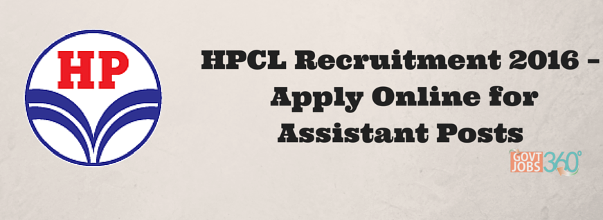 HPCL Recruitment 2016 – Apply Online for Assistant Posts