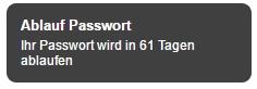 Verschiedene Dienste schlagen vor, dass Passwort spätestens zu einer festgesetzten Frist zu ändern.