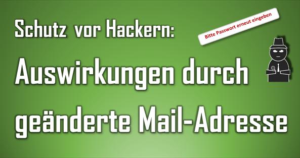Die Änderung einer Mail-Adresse als Benutzername kann zwar die Sicherheit erhöhen, aber auch mit Nachteilen verbunden sein.