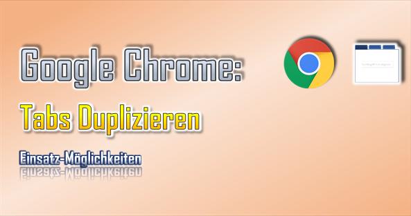 Mit der Duplizieren-Funktion im Google Chrome kann man in der Praxis die Arbeit im Internet vereinfachen.