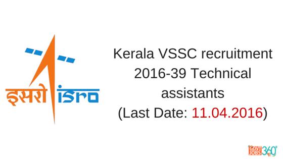 Kerala VSSC recruitment 2016 notification 39 Technical assistants