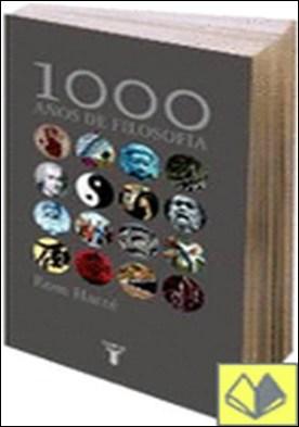 1000 AÑOS DE FILOSOFIA . DE RAMANUJA A WITTGENSTEIN