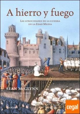 A hierro y fuego . Las atrocidades de la guerra de la Edad Media
