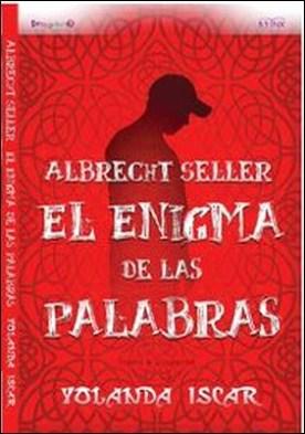 Albercht Seller. El Enigma de las Palabras