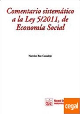 Comentario sistemático a la Ley 5/2011, de Economía Social por Narciso Paz Canalejo