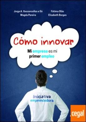 Cómo innovar . Mi empresa es mi primer empleo