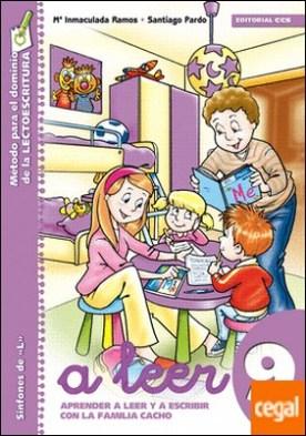 A leer 9 . Aprender a leer y escribir con la familia Cacho por Ramos Ruiz, Mª Inmaculada PDF