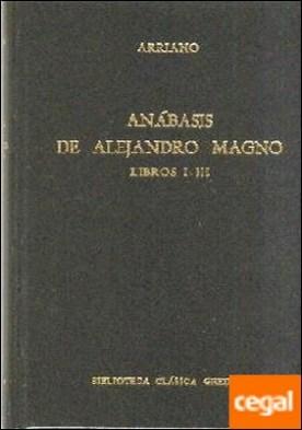 Anabasis Alejandro Magno libros i-iii