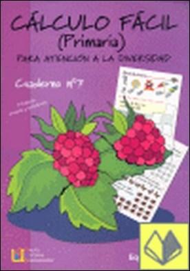 Cálculo fácil 7, Educación Primaria . PARA ATENCION A LA DIVERSIDAD