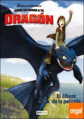 Cómo entrenar a tu dragón. El álbum de la película