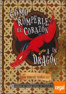 Cómo romperle el corazón a un dragón